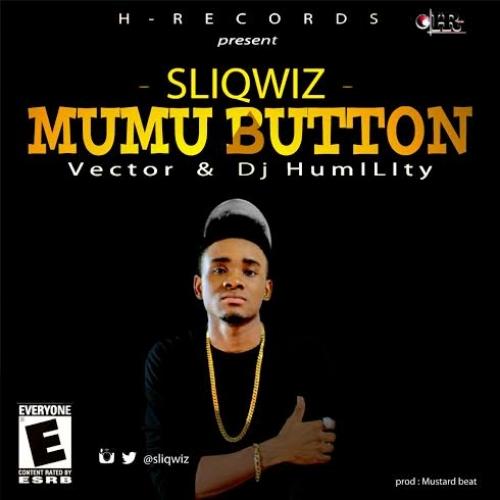 SliqWiz - Mumu Button (ft. Vector & DJ Humility)
