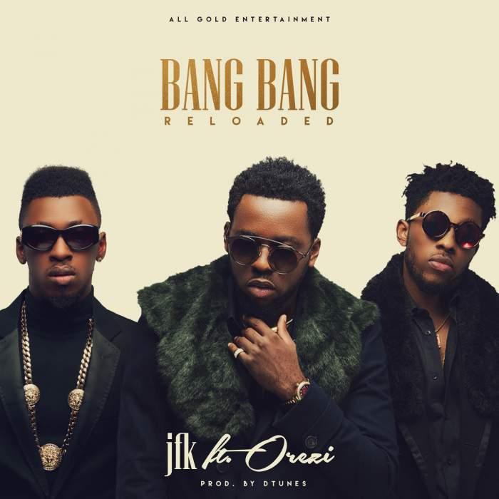 JFK - Bang Bang (feat. Orezi)