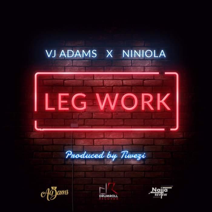 VJ Adams - Leg Work (feat. Niniola)