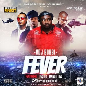 DJ Bobbi - Fever (ft. Vector, Jaywon & Ned)