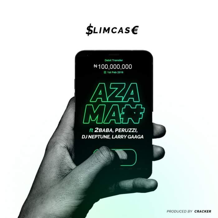 Slimcase - Azaman (feat. 2Baba, Peruzzi, DJ Neptune & Larry Gaaga)