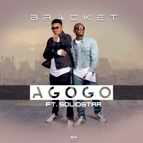 Bracket - Agogo (feat. Solidstar)