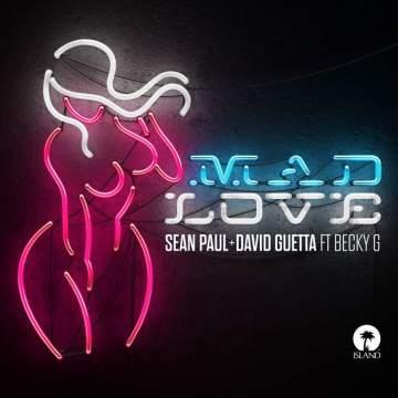 Music: Sean Paul & David Guetta - Mad Love (feat. Becky G)