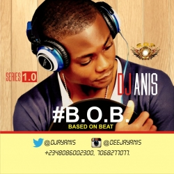 DJ Anis - Based On Beat (#BOB) Mix