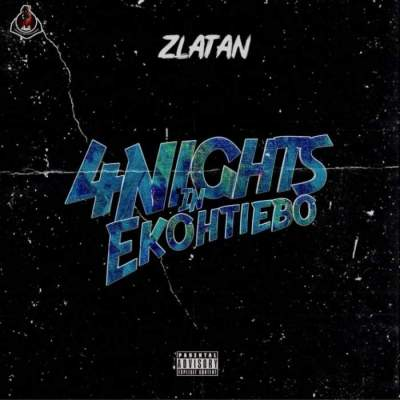Music: Zlatan - 4 Nights in Ekohtiebo [Prod. by Rexxie]