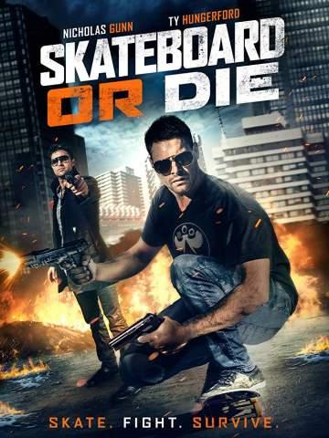 Movie: Skateboard or Die (2018)