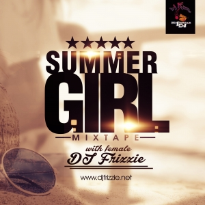 DJ Frizzie - Summer Girl Mixtape