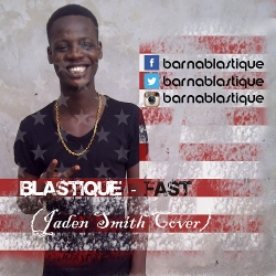 Blastique - Fast (Jaden Smith Cover)