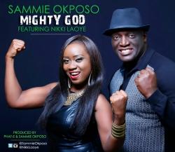 Sammie Okposo - Mighty God (feat. Nikki Laoye)