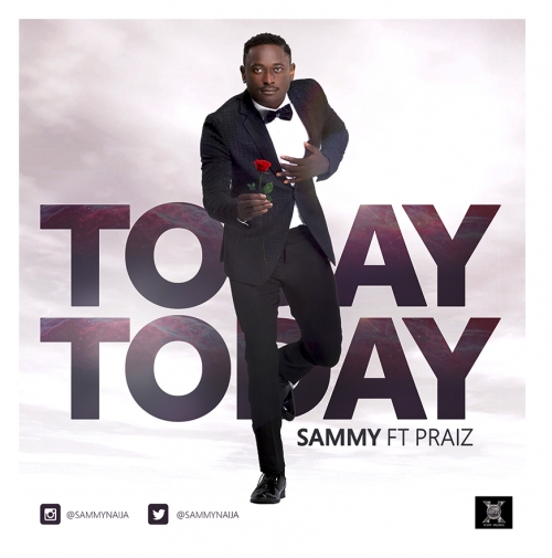 Sammy - Today Today (feat. Praiz)
