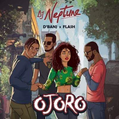 Music: DJ Neptune - Ojoro (feat. Flash & D'banj)