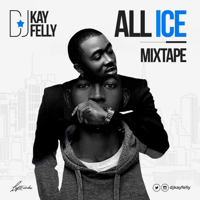 DJ Kay Felly - All Ice Mixtape