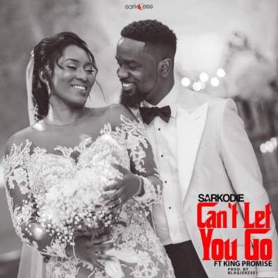 Music: Sarkodie - Can't Let You Go (feat. King Promise) [Prod. by Blaq Jerzee]