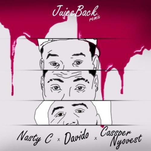 Nasty C - Juice Back (Remix) (feat. Davido & Cassper Nyovest)