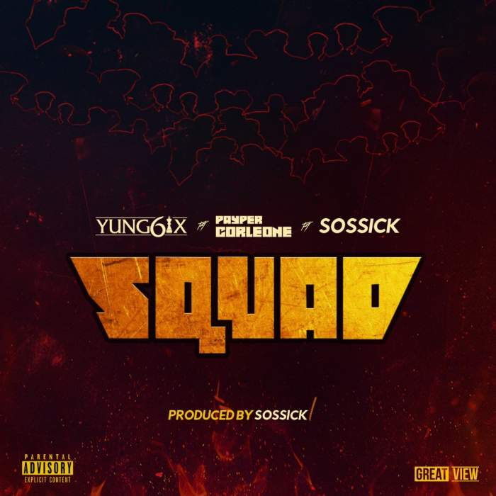 Yung6ix - Squad (feat. Sossick & Payper Corleone)