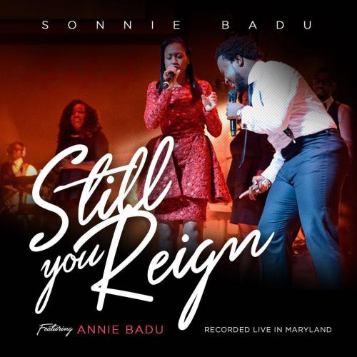 Sonnie Badu - Still You Reign (ft. Annie Badu)