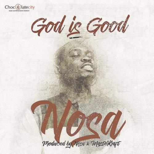Nosa - God is Good