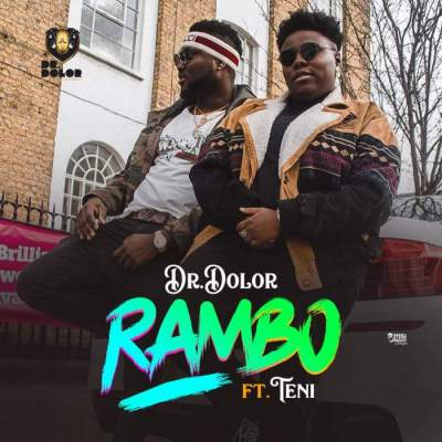 Music: Dr. Dolor - Rambo (feat. Teni) [Prod. by Jaysynths Beatz]