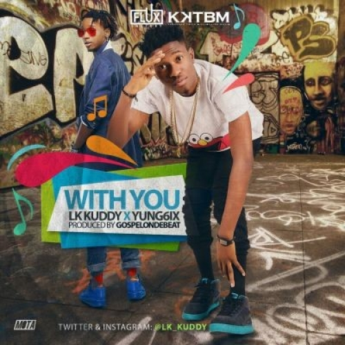 LK Kuddy - With You (ft. Yung6ix)