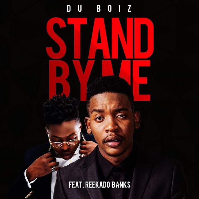 Du Boiz - Stand By Me (feat. Reekado Banks)
