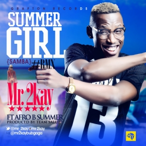 Mr 2Kay - Summer Girl (Remix) (ft. Afro-B)