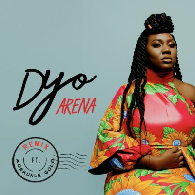 Music: Dyo - Arena (Remix) (feat. Adekunle Gold)