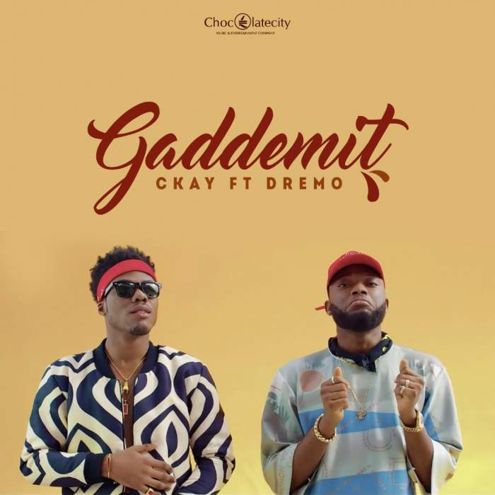 CKay - Gaddemit (feat. Dremo)