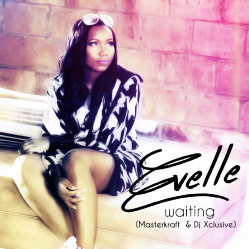 Evelle - Waiting (feat. Masterkraft & DJ Xclusive)
