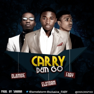 El'Storm & Faby - Carry Dem Go (feat. Olamide)