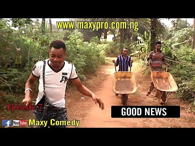 Maxy Comedy - Episode 7 (Good News)