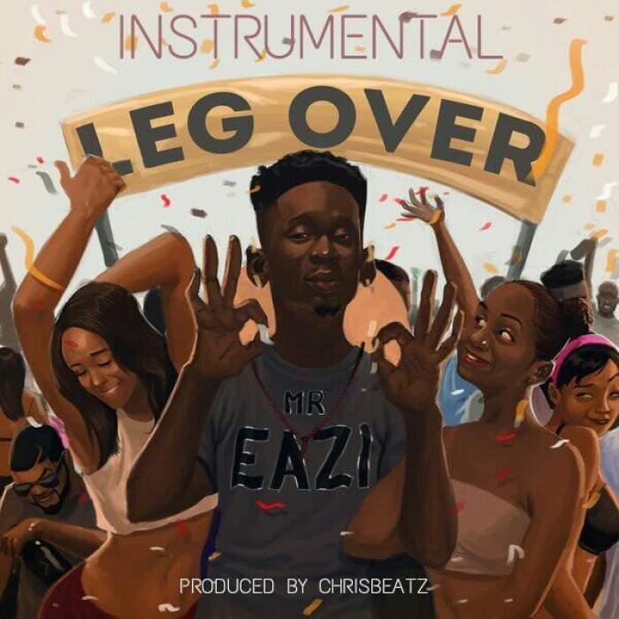 Mr Eazi - Leg Over (Instrumentals)