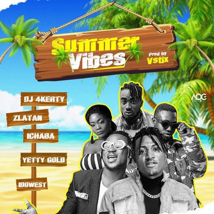 DJ 4Kerty - Summer Vibes (feat. Zlatan, Idowest, Ichaba & Yetty Gold)