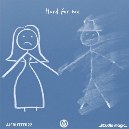 Ajebutter 22 - Hard For Me