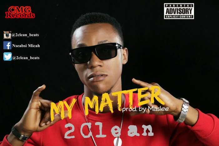 2Clean - My Matter