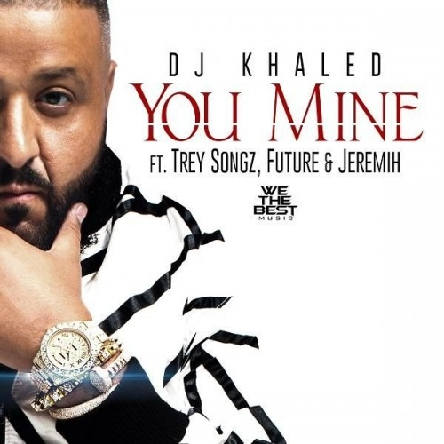 DJ Khaled - You Mine (feat. Future, Trey Songz & Jeremih)