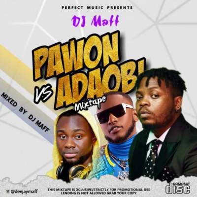 DJ Mix: DJ Maff - Pawon vs Adaobi Mixtape