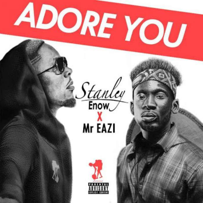 Stanley Enow - Adore You (feat. Mr Eazi)