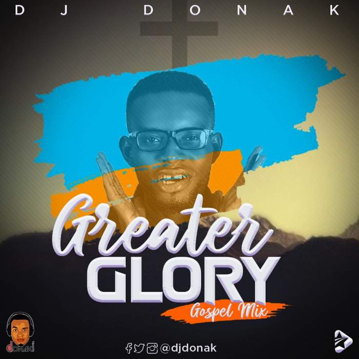 DJ Donak - Greater Glory Gospel Mix