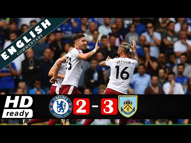 Chelsea 2 - 3 Burnley (Aug-12-2017) Premier League Highlights