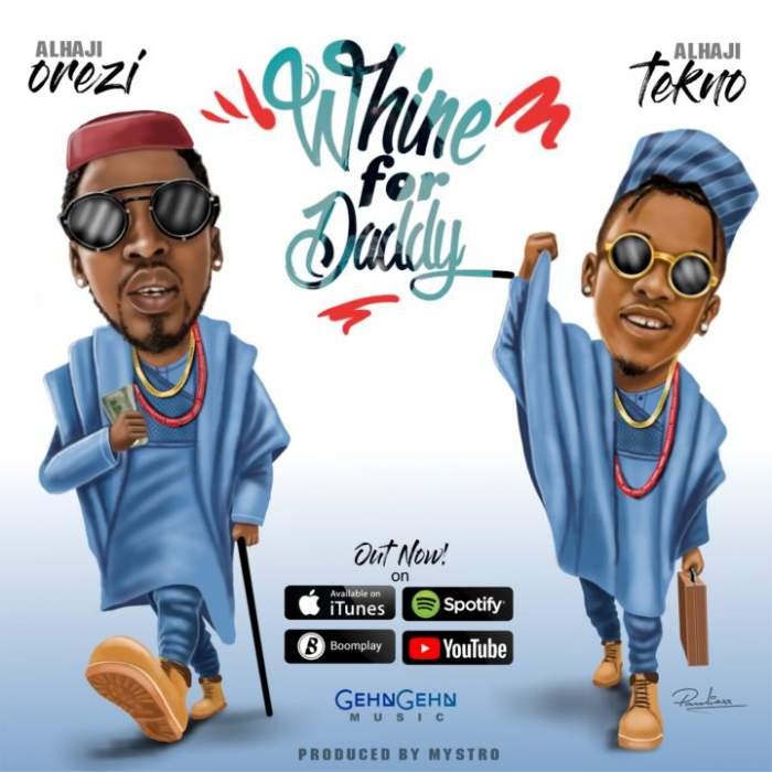 Orezi - Whine For Daddy (feat. Tekno)