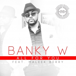 Banky W - All For You (feat. Maleek Berry)