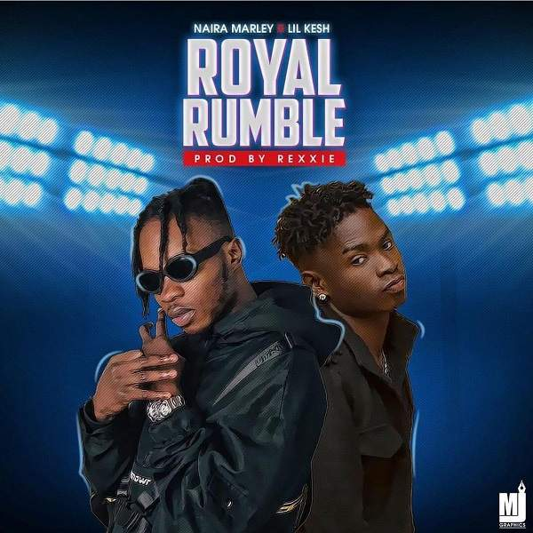 Naira Marley - Royal Rumble (feat. Lil Kesh)
