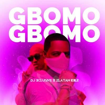 Music: DJ Xclusive & Zlatan - Gbomo Gbomo [Prod. by Rexxie]