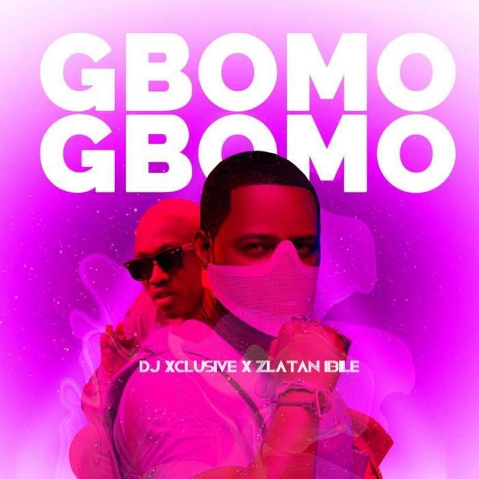 DJ Xclusive & Zlatan - Gbomo Gbomo