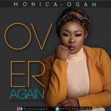 Gospel Music: Monica Ogah - Over Again