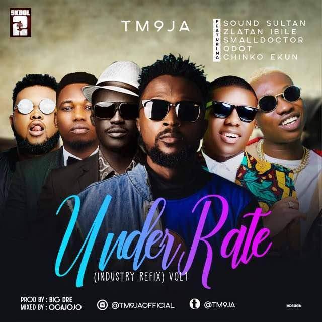 TM9JA - Underrated (Refix) (feat. Sound Sultan, Small Doctor, Chinko Ekun, Qdot & Zlatan)