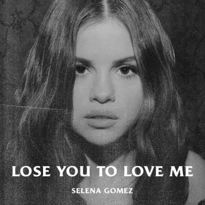 Music: Selena Gomez - Lose You to Love Me