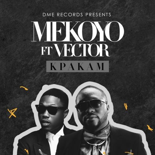 Mekoyo - Kpakam (ft. Vector)