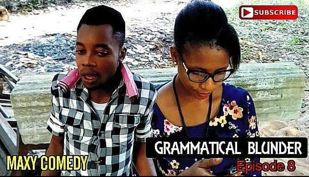 Maxy Comedy - Episode 8 (Grammatical Blunder)