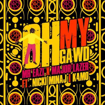 Music: Mr Eazi & Major Lazer - Oh My Gawd (feat. Nicki Minaj & K4mo)